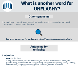 unflashy, synonym unflashy, another word for unflashy, words like unflashy, thesaurus unflashy