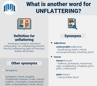 unflattering, synonym unflattering, another word for unflattering, words like unflattering, thesaurus unflattering