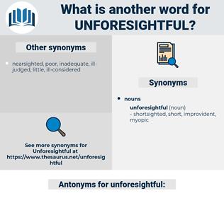 unforesightful, synonym unforesightful, another word for unforesightful, words like unforesightful, thesaurus unforesightful
