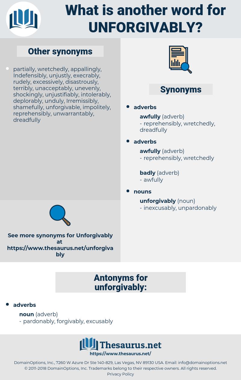 unforgivably, synonym unforgivably, another word for unforgivably, words like unforgivably, thesaurus unforgivably