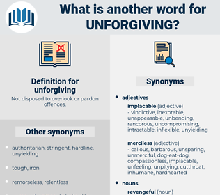 unforgiving, synonym unforgiving, another word for unforgiving, words like unforgiving, thesaurus unforgiving