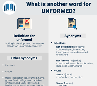 unformed, synonym unformed, another word for unformed, words like unformed, thesaurus unformed