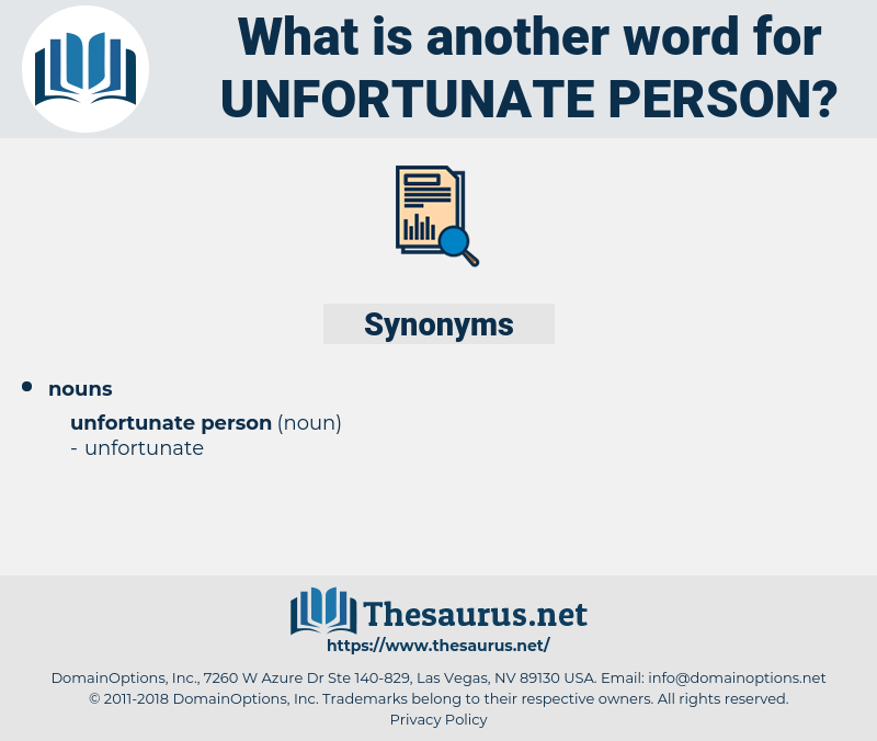 unfortunate person, synonym unfortunate person, another word for unfortunate person, words like unfortunate person, thesaurus unfortunate person