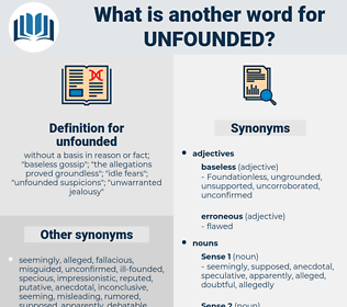 unfounded, synonym unfounded, another word for unfounded, words like unfounded, thesaurus unfounded