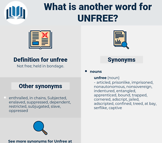 unfree, synonym unfree, another word for unfree, words like unfree, thesaurus unfree