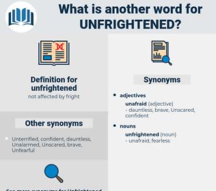 unfrightened, synonym unfrightened, another word for unfrightened, words like unfrightened, thesaurus unfrightened