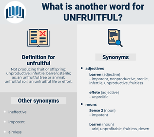 unfruitful, synonym unfruitful, another word for unfruitful, words like unfruitful, thesaurus unfruitful