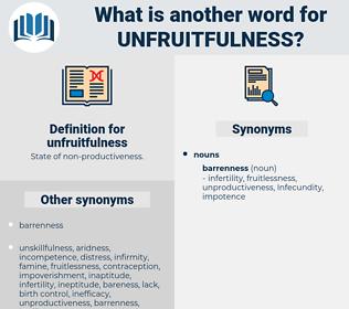 unfruitfulness, synonym unfruitfulness, another word for unfruitfulness, words like unfruitfulness, thesaurus unfruitfulness