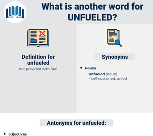 unfueled, synonym unfueled, another word for unfueled, words like unfueled, thesaurus unfueled