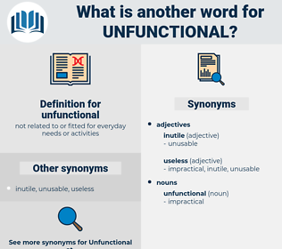 unfunctional, synonym unfunctional, another word for unfunctional, words like unfunctional, thesaurus unfunctional
