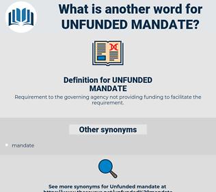 UNFUNDED MANDATE, synonym UNFUNDED MANDATE, another word for UNFUNDED MANDATE, words like UNFUNDED MANDATE, thesaurus UNFUNDED MANDATE
