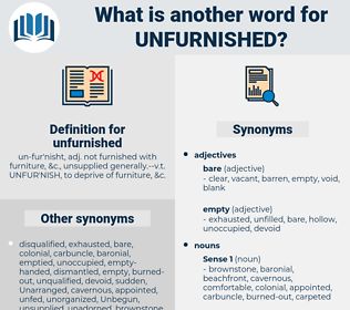 unfurnished, synonym unfurnished, another word for unfurnished, words like unfurnished, thesaurus unfurnished