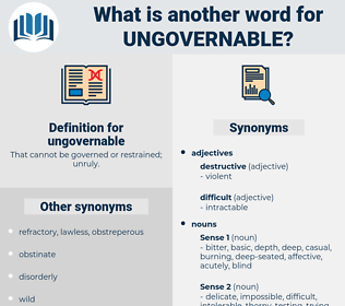 ungovernable, synonym ungovernable, another word for ungovernable, words like ungovernable, thesaurus ungovernable