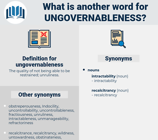 ungovernableness, synonym ungovernableness, another word for ungovernableness, words like ungovernableness, thesaurus ungovernableness