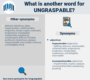 ungraspable, synonym ungraspable, another word for ungraspable, words like ungraspable, thesaurus ungraspable