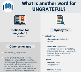 ungrateful, synonym ungrateful, another word for ungrateful, words like ungrateful, thesaurus ungrateful