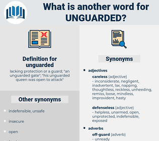 unguarded, synonym unguarded, another word for unguarded, words like unguarded, thesaurus unguarded