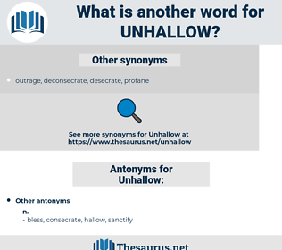 Unhallow, synonym Unhallow, another word for Unhallow, words like Unhallow, thesaurus Unhallow