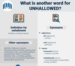 unhallowed, synonym unhallowed, another word for unhallowed, words like unhallowed, thesaurus unhallowed