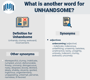 Unhandsome, synonym Unhandsome, another word for Unhandsome, words like Unhandsome, thesaurus Unhandsome