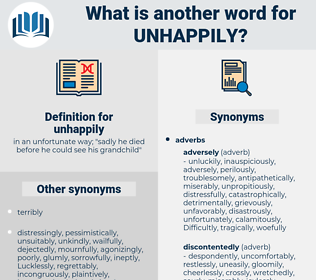 unhappily, synonym unhappily, another word for unhappily, words like unhappily, thesaurus unhappily