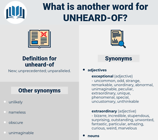 unheard-of, synonym unheard-of, another word for unheard-of, words like unheard-of, thesaurus unheard-of