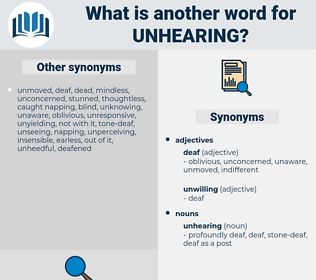 unhearing, synonym unhearing, another word for unhearing, words like unhearing, thesaurus unhearing