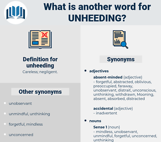 unheeding, synonym unheeding, another word for unheeding, words like unheeding, thesaurus unheeding