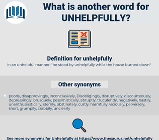 unhelpfully, synonym unhelpfully, another word for unhelpfully, words like unhelpfully, thesaurus unhelpfully