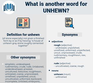 unhewn, synonym unhewn, another word for unhewn, words like unhewn, thesaurus unhewn