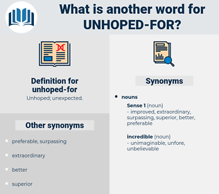 unhoped-for, synonym unhoped-for, another word for unhoped-for, words like unhoped-for, thesaurus unhoped-for