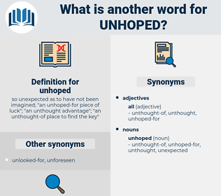 unhoped, synonym unhoped, another word for unhoped, words like unhoped, thesaurus unhoped