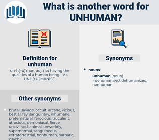 unhuman, synonym unhuman, another word for unhuman, words like unhuman, thesaurus unhuman