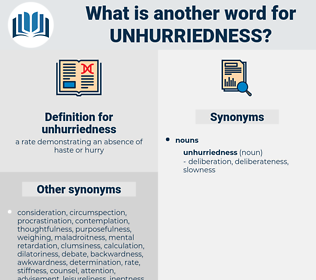 unhurriedness, synonym unhurriedness, another word for unhurriedness, words like unhurriedness, thesaurus unhurriedness