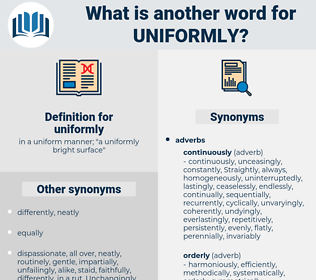 uniformly, synonym uniformly, another word for uniformly, words like uniformly, thesaurus uniformly