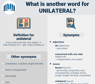 unilateral, synonym unilateral, another word for unilateral, words like unilateral, thesaurus unilateral