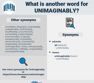 unimaginably, synonym unimaginably, another word for unimaginably, words like unimaginably, thesaurus unimaginably