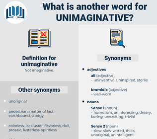 unimaginative, synonym unimaginative, another word for unimaginative, words like unimaginative, thesaurus unimaginative