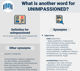 unimpassioned, synonym unimpassioned, another word for unimpassioned, words like unimpassioned, thesaurus unimpassioned