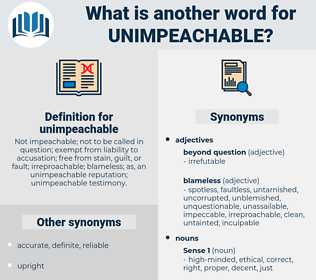 unimpeachable, synonym unimpeachable, another word for unimpeachable, words like unimpeachable, thesaurus unimpeachable