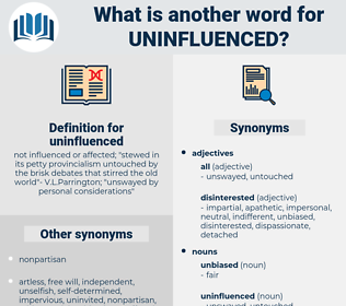 uninfluenced, synonym uninfluenced, another word for uninfluenced, words like uninfluenced, thesaurus uninfluenced