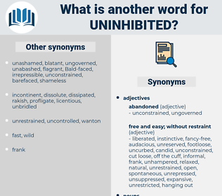 uninhibited, synonym uninhibited, another word for uninhibited, words like uninhibited, thesaurus uninhibited
