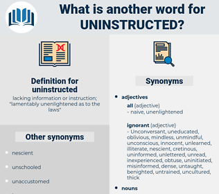 uninstructed, synonym uninstructed, another word for uninstructed, words like uninstructed, thesaurus uninstructed