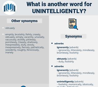 unintelligently, synonym unintelligently, another word for unintelligently, words like unintelligently, thesaurus unintelligently