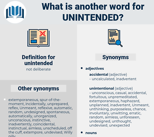 unintended, synonym unintended, another word for unintended, words like unintended, thesaurus unintended