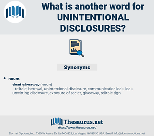 unintentional disclosures, synonym unintentional disclosures, another word for unintentional disclosures, words like unintentional disclosures, thesaurus unintentional disclosures