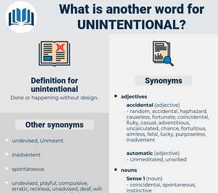 unintentional, synonym unintentional, another word for unintentional, words like unintentional, thesaurus unintentional