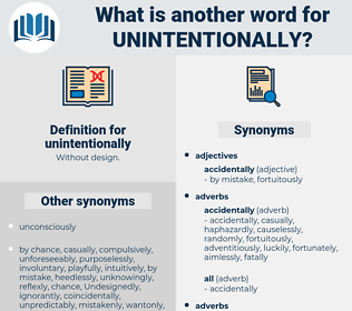 unintentionally, synonym unintentionally, another word for unintentionally, words like unintentionally, thesaurus unintentionally