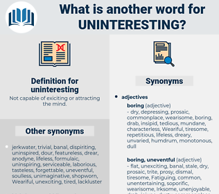 uninteresting, synonym uninteresting, another word for uninteresting, words like uninteresting, thesaurus uninteresting