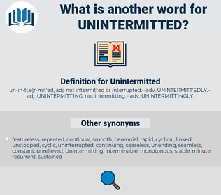Unintermitted, synonym Unintermitted, another word for Unintermitted, words like Unintermitted, thesaurus Unintermitted
